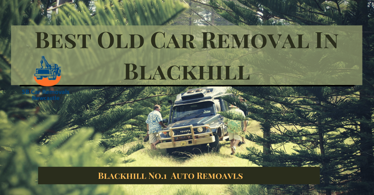 Best Old Car Removal In Blackhill