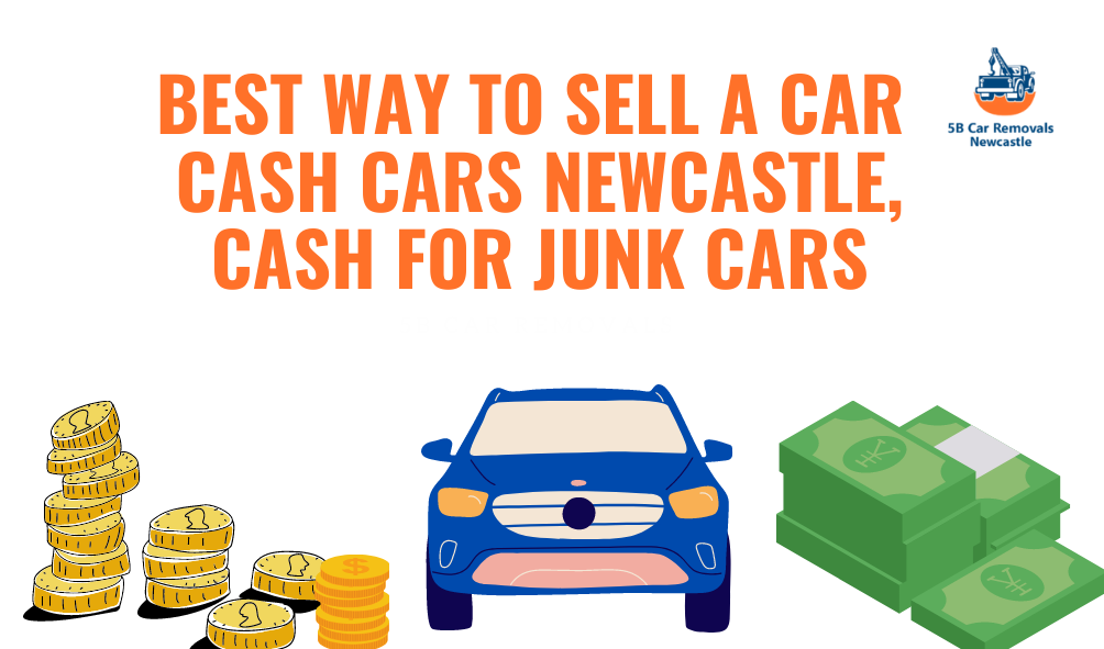 Best way to sell a car Cash Cars Newcastle, Cash for junk cars
