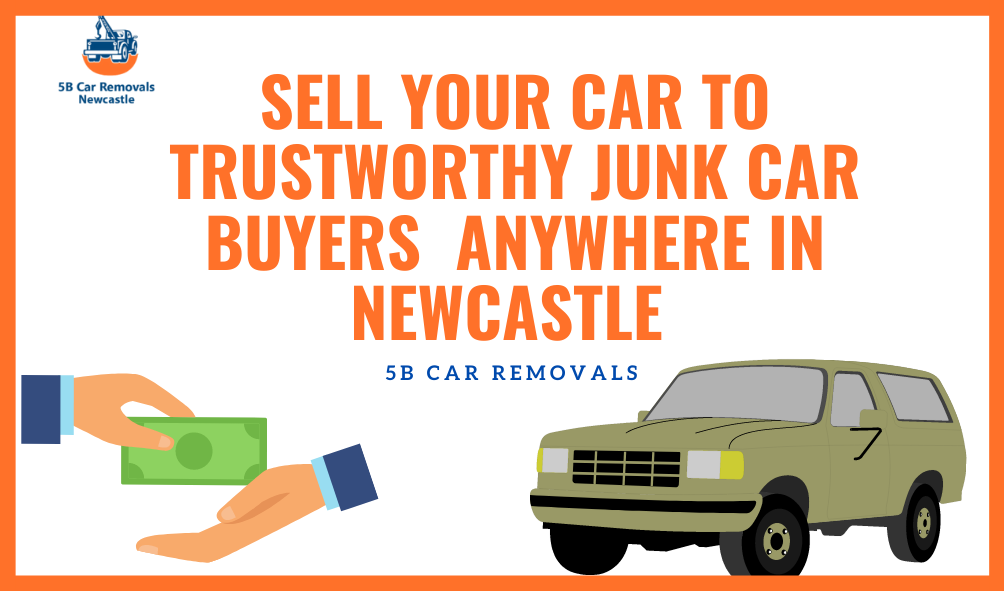 Sell Your Car To Trustworthy Junk Car Buyers Anywhere in Newcastle