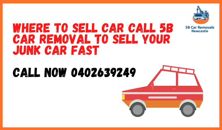 Where To Sell Car Call 5b Car Removal To Sell Your Junk Car Fast